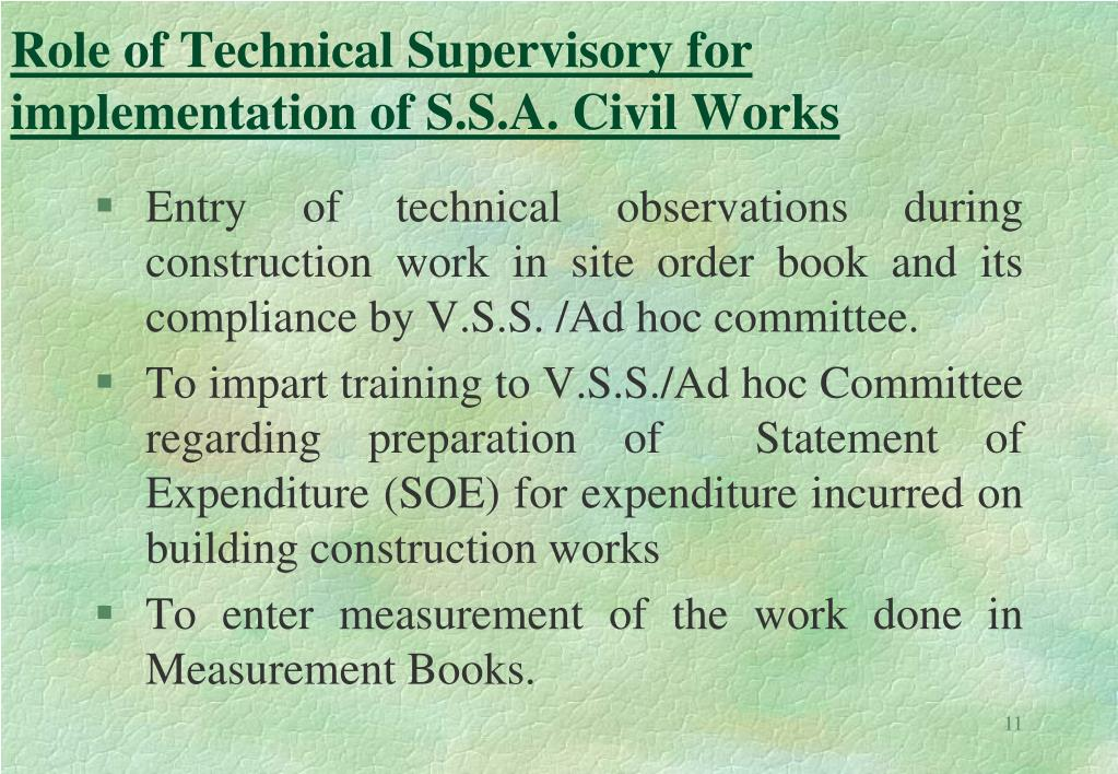 Role of Technical Supervisory for implementation of S.S.A. Civil Works