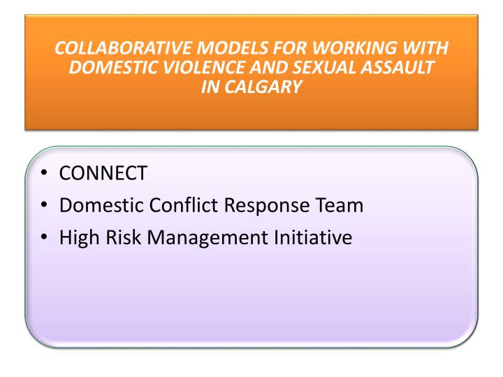 Collaborative models for working with domestic violence and sexual assault in calgary