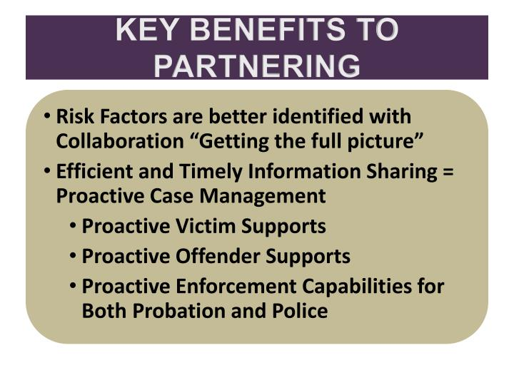 KEY BENEFITS TO PARTNERING