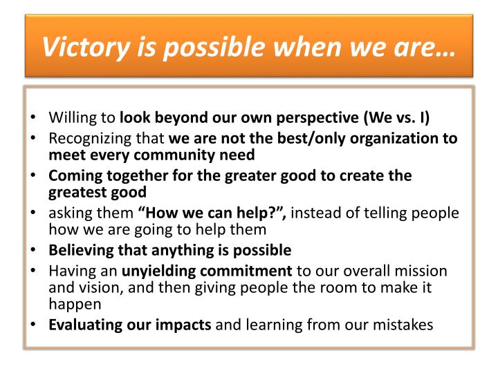 Victory is possible when we are…