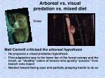 arboreal vs visual predation vs mixed diet