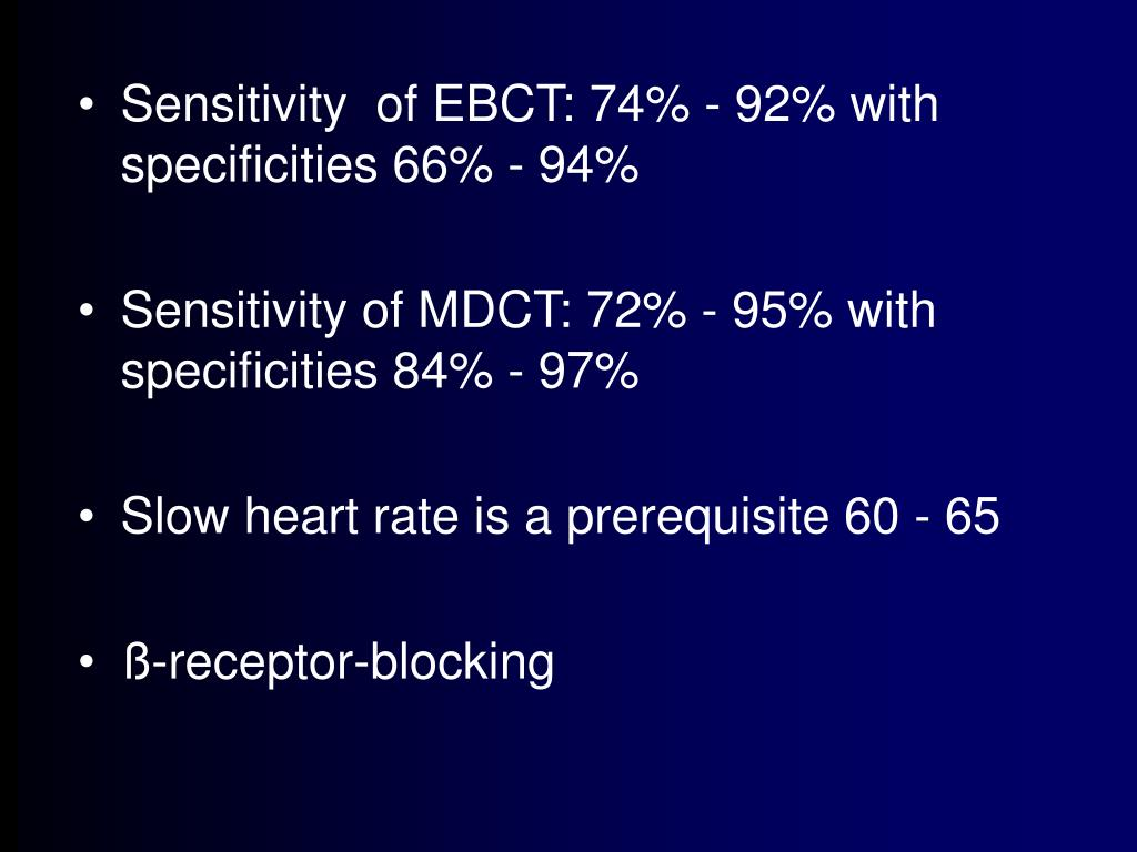 Sensitivity  of EBCT: 74% - 92% with specificities 66% - 94%