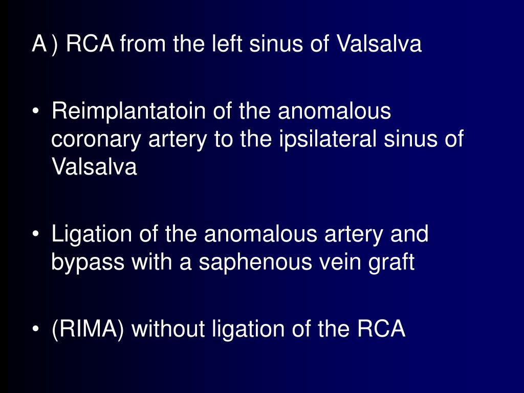 ) RCA from the left sinus of Valsalva