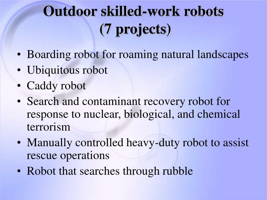 Outdoor skilled-work robots