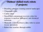 outdoor skilled work robots 7 projects
