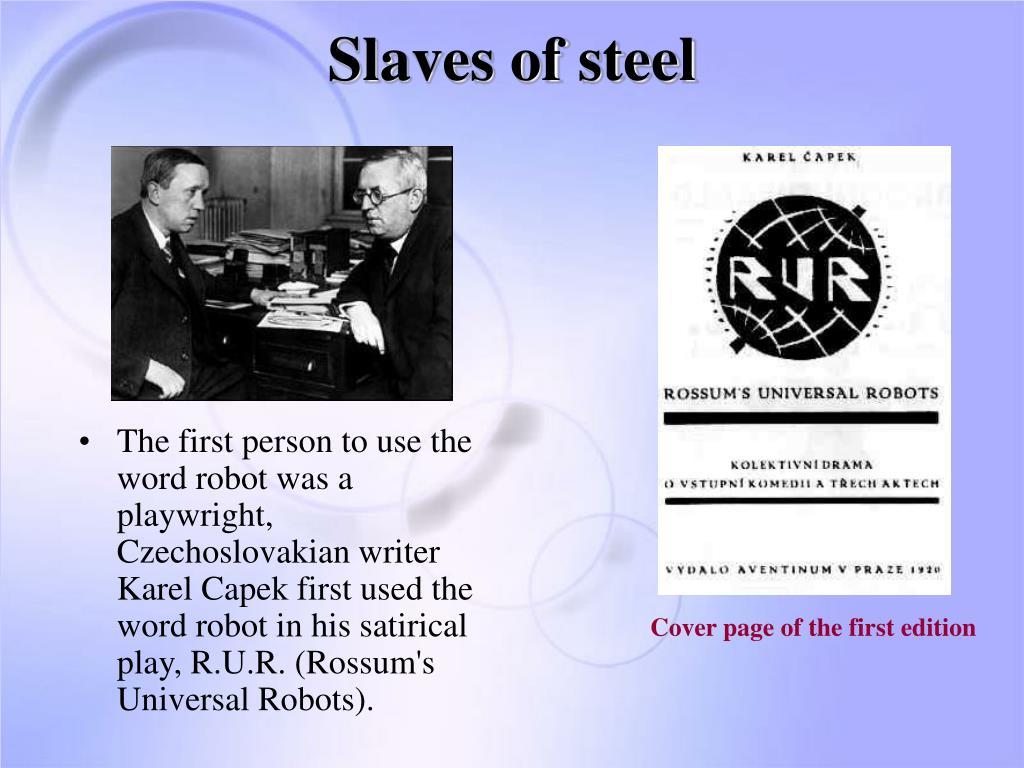 Slaves of steel