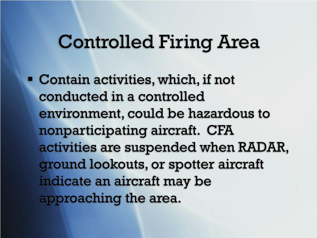 Controlled Firing Area