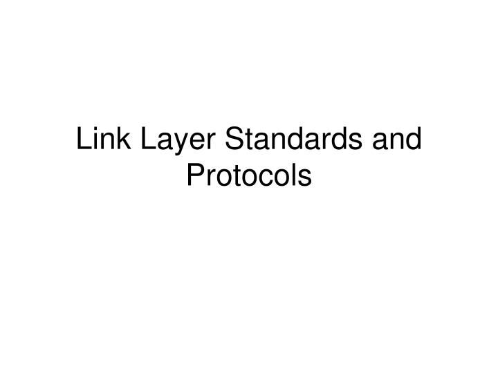 link layer standards and protocols n.