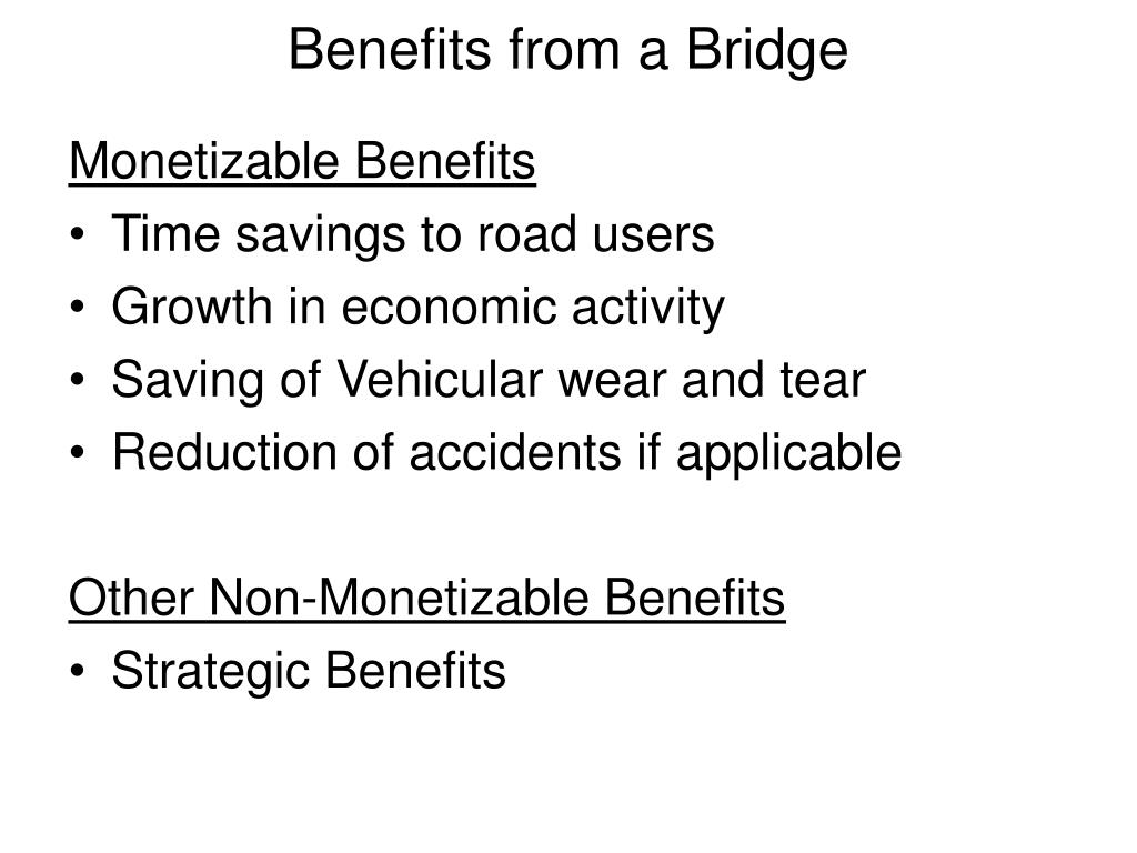Benefits from a Bridge