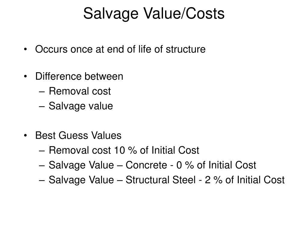 Salvage Value/Costs