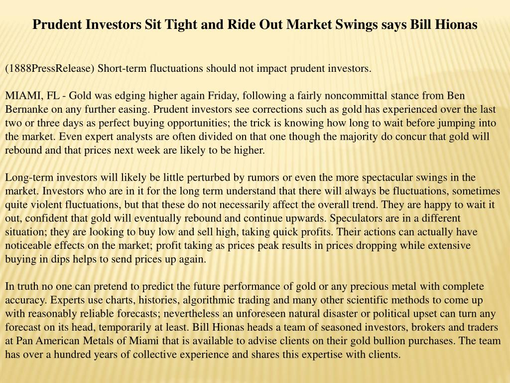 Prudent Investors Sit Tight and Ride Out Market Swings says Bill Hionas