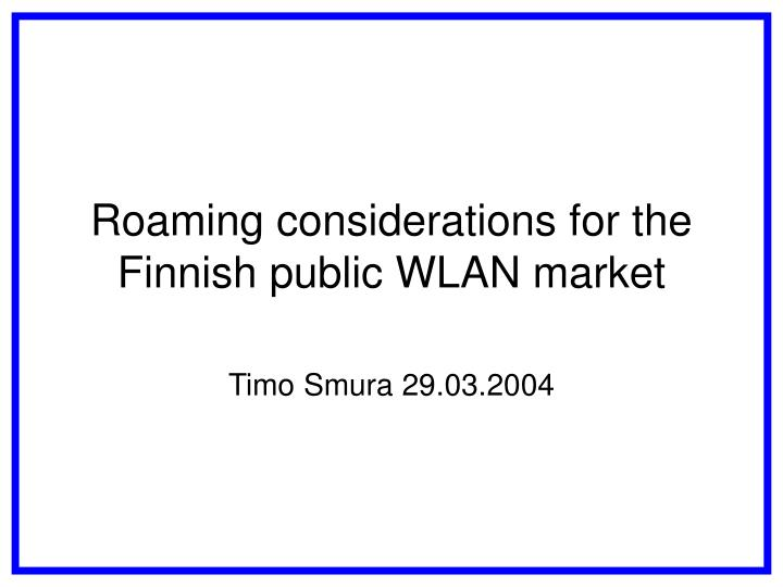 roaming considerations for the finnish public wlan market n.