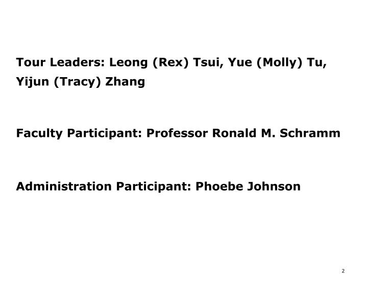 Tour Leaders: Leong (Rex) Tsui, Yue (Molly) Tu,
