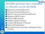 sf cdd operations have responded too disasters across the globe