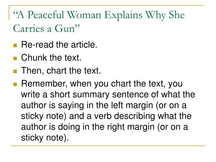 """a peaceful woman explains why she Sarah pacheco english 1101, mw 9:30 a peaceful women explains 11/04/12 purpose and audience 1 in paragraph one, hasselstrom clearly states that she is """"peace-loving"""" and due to past events she carries a pistol to be safe."""