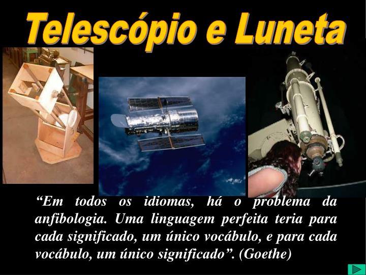 Telescópio e Luneta