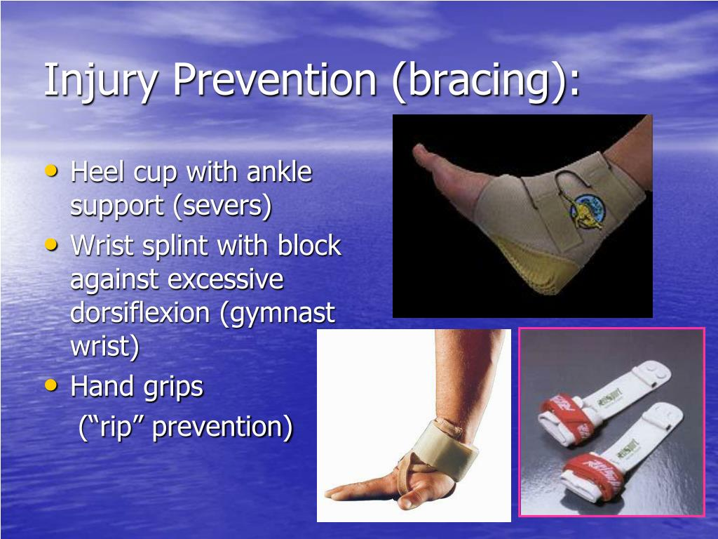 Injury Prevention (bracing):