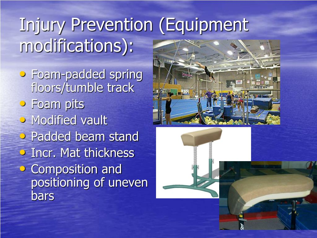 Injury Prevention (Equipment modifications):
