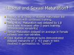 skeletal and sexual maturation