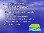 unique preparation c spine immobilization