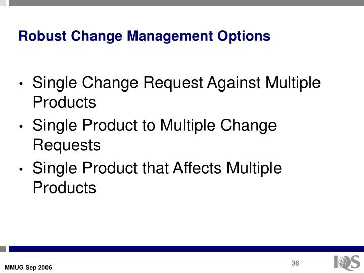Robust Change Management Options