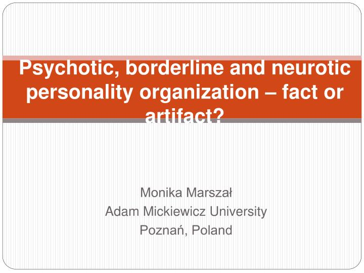 psychotic borderline and neurotic personality organization fact or artifact n.