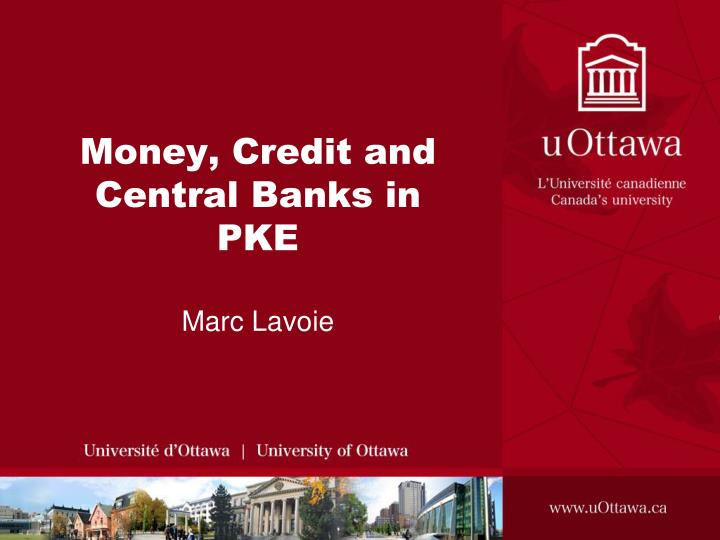 money credit and central banks in pke n.