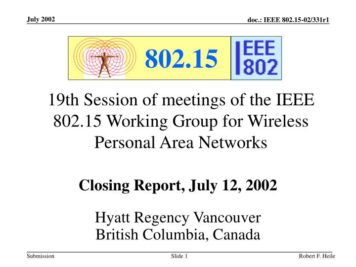 19th session of meetings of the ieee 802 15 working group for wireless personal area networks n.