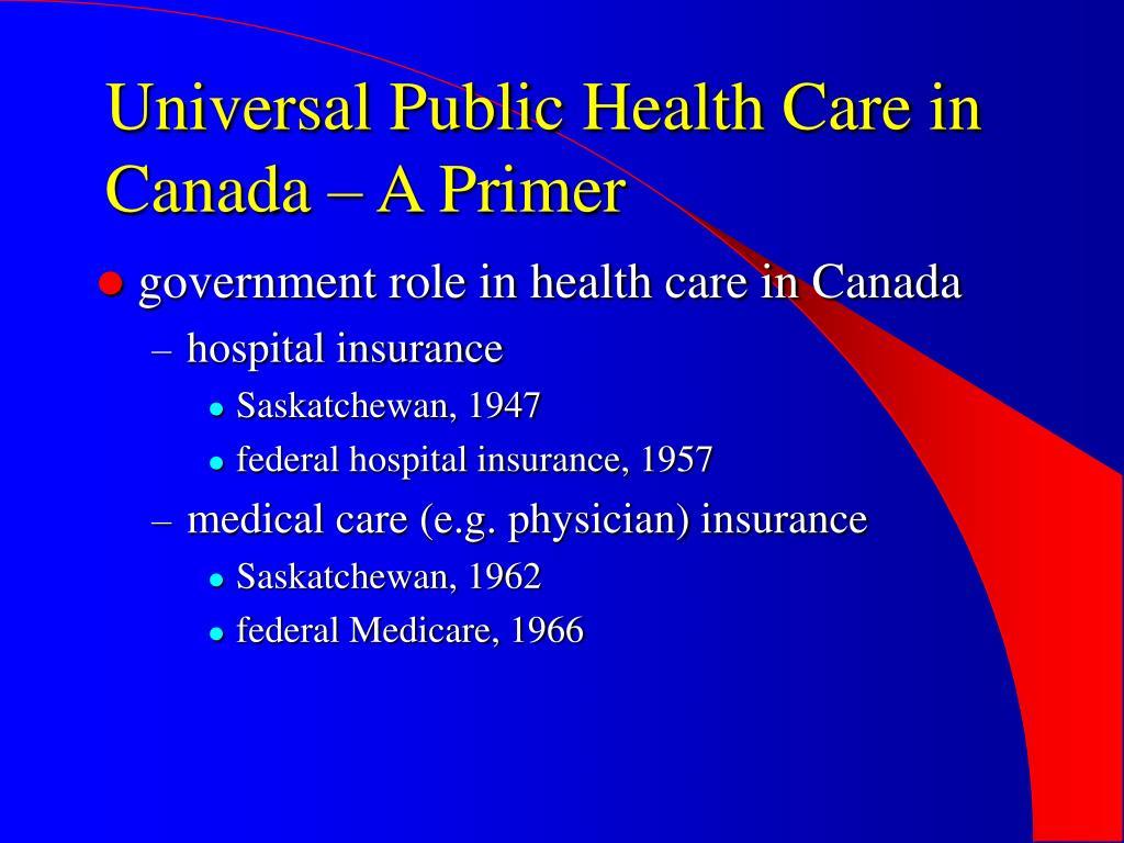 Universal Public Health Care in Canada – A Primer
