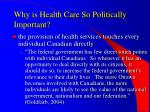why is health care so politically important