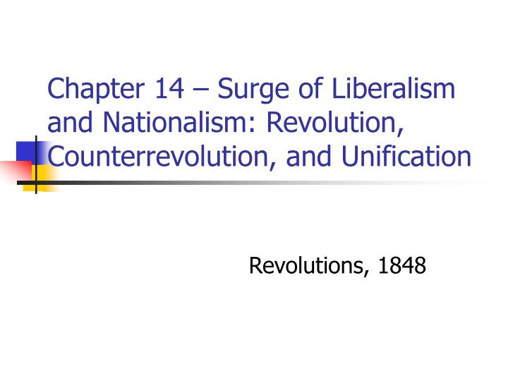 chapter 14 surge of liberalism and nationalism revolution counterrevolution and unification n.
