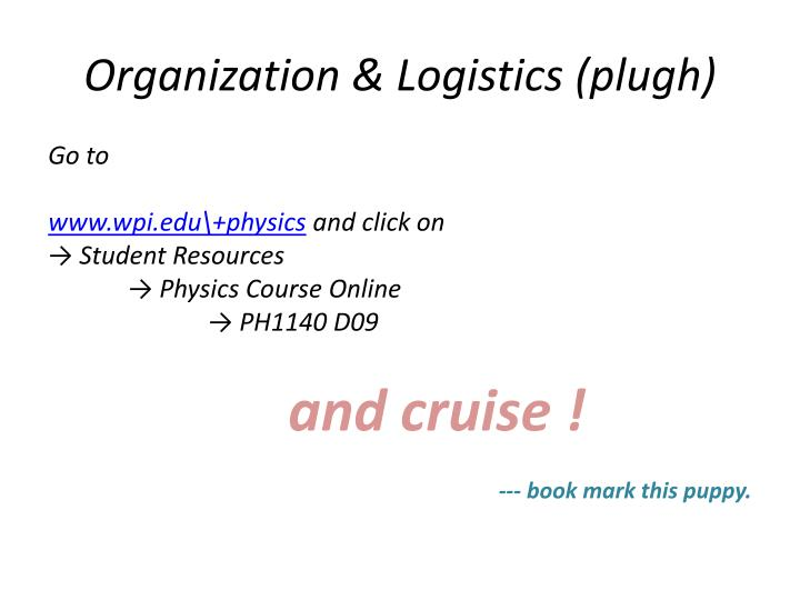 Organization & Logistics (