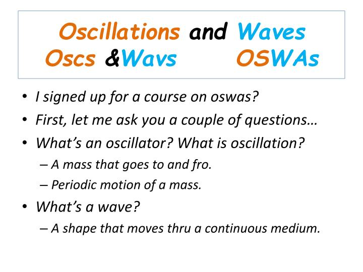 Oscillations and waves oscs wavs os was