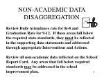 non academic data disaggregation