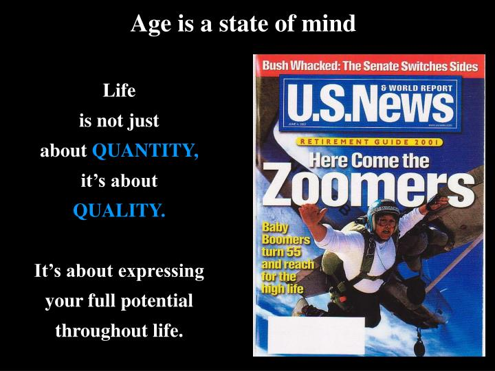 Age is a state of mind