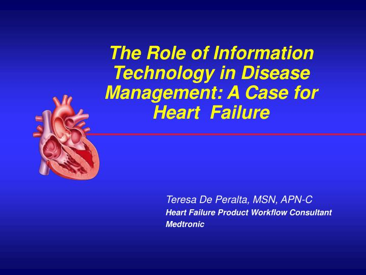 the role of information technology in disease management a case for heart failure n.
