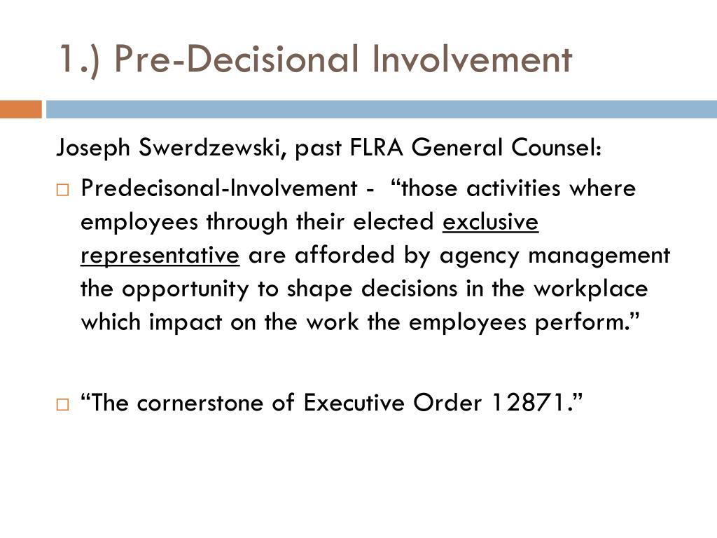 1.) Pre-Decisional Involvement