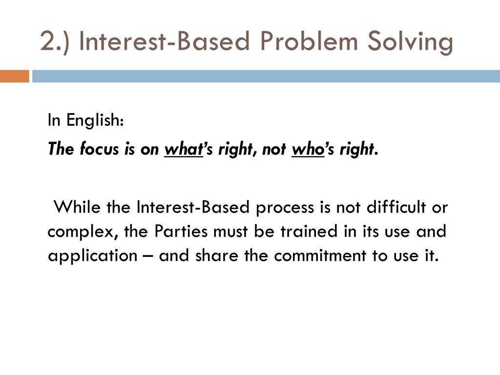 2.) Interest-Based Problem Solving