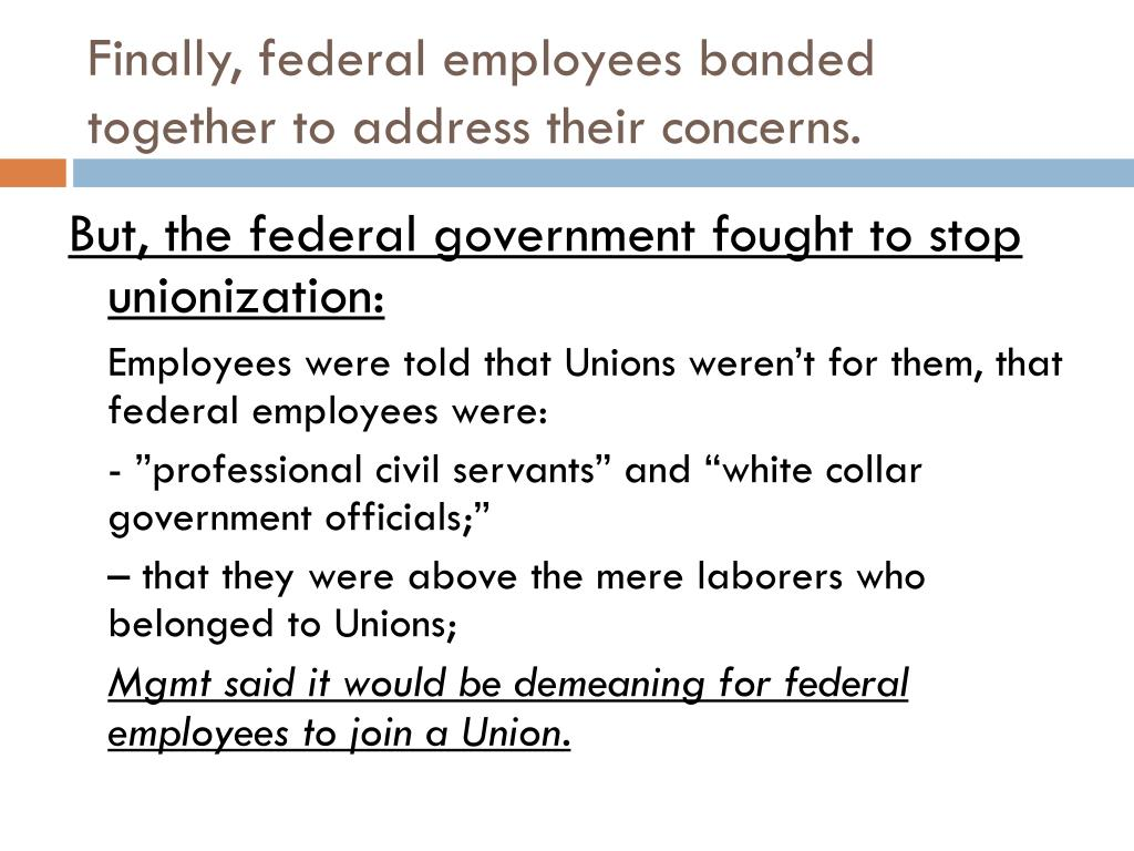 Finally, federal employees banded together to address their concerns.