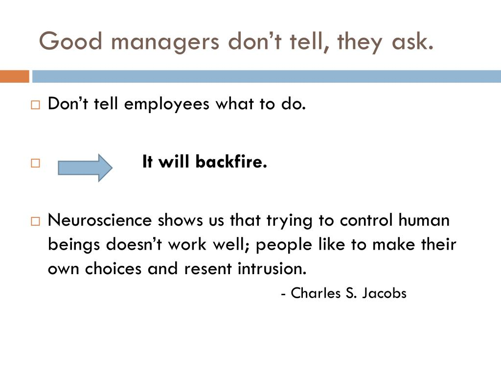 Good managers don't tell, they ask.