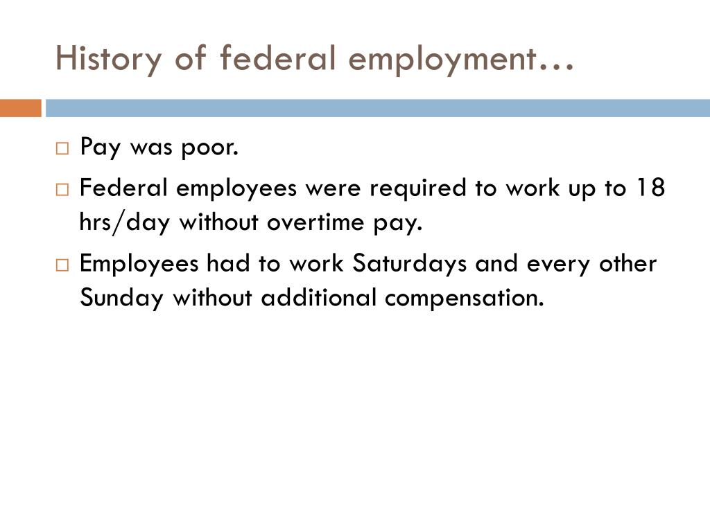 History of federal employment…
