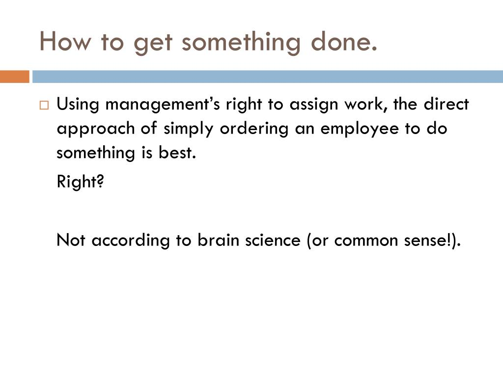 How to get something done.
