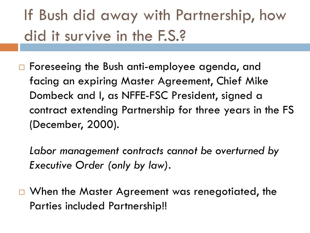 If Bush did away with Partnership, how did it survive in the F.S.?