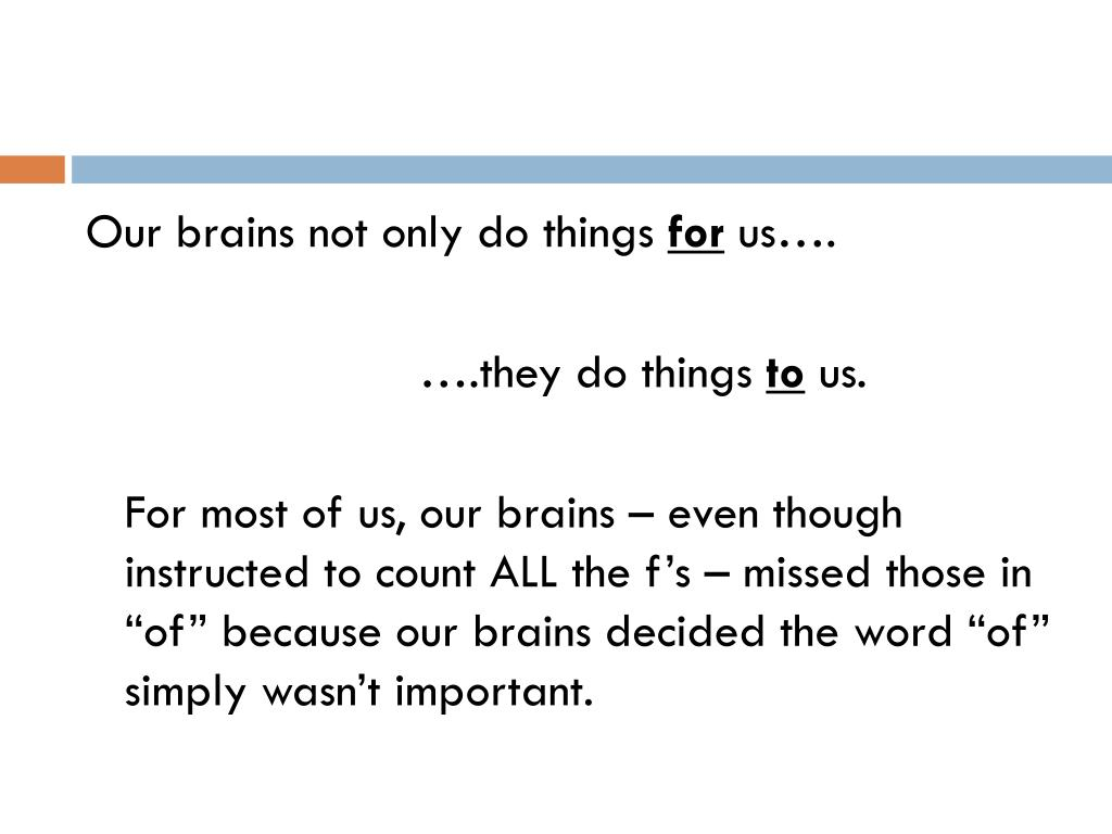 Our brains not only do things