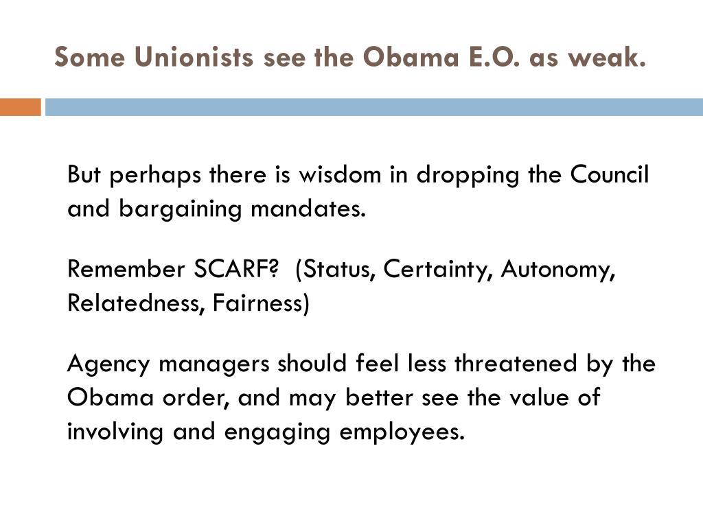 Some Unionists see the Obama E.O. as weak.