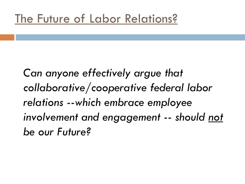 The Future of Labor Relations?