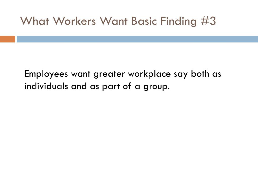 What Workers Want Basic Finding #3