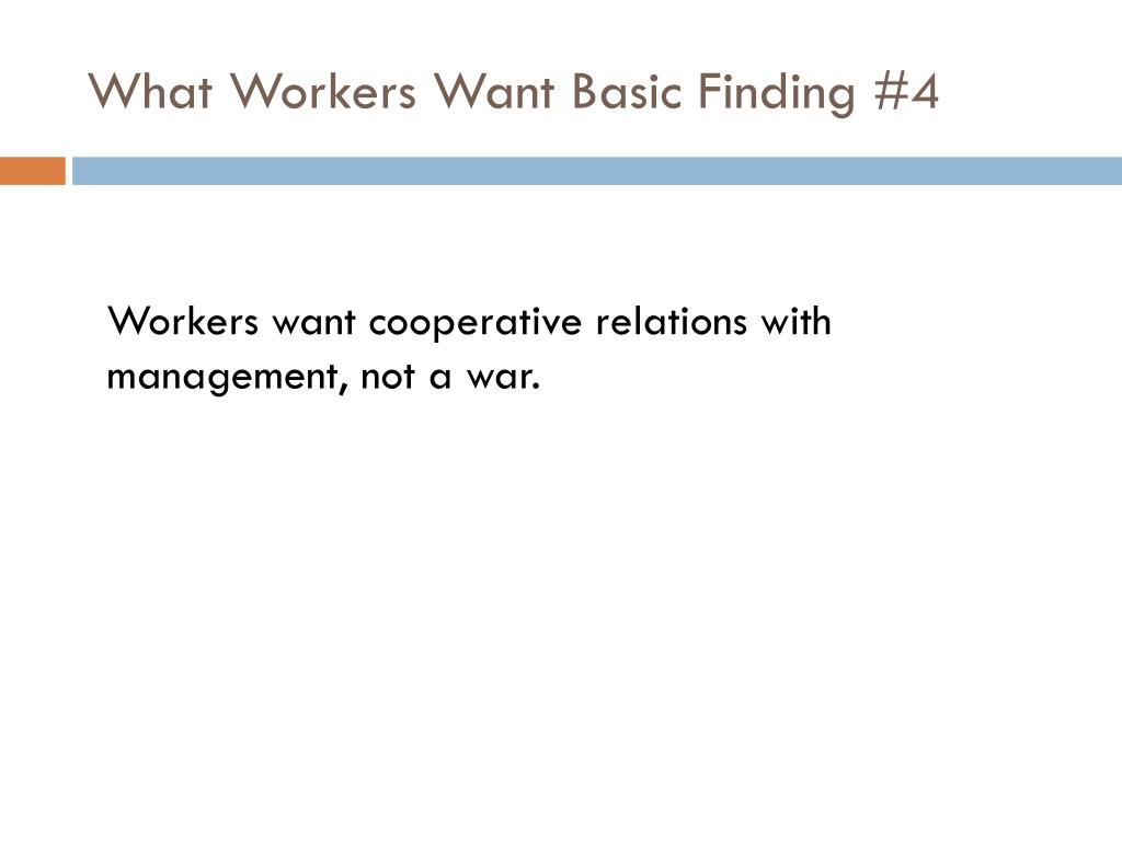 What Workers Want Basic Finding #4