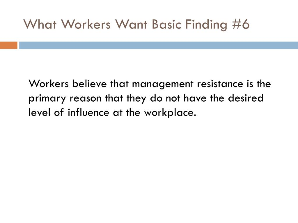 What Workers Want Basic Finding #6