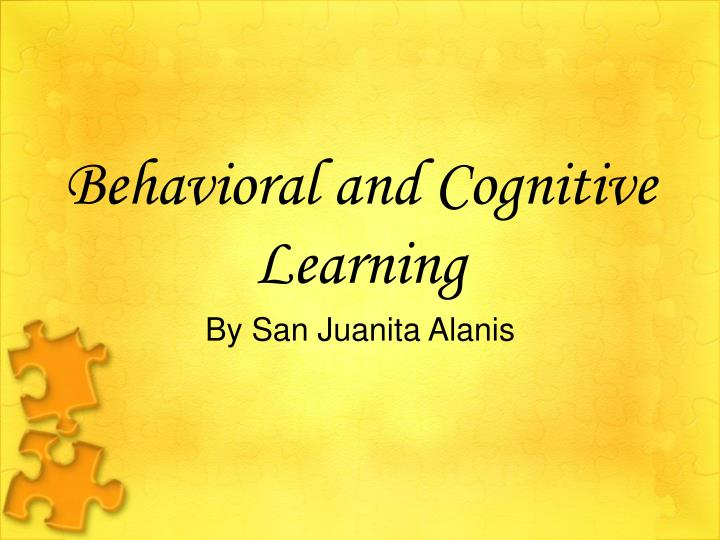 behavioral and cognitive learning n.